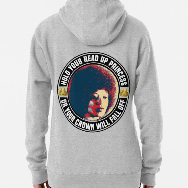 Hold Your Head Up Princess Pullover Hoodie