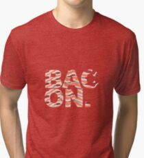 Bacon t-shirt Tri-blend T-Shirt