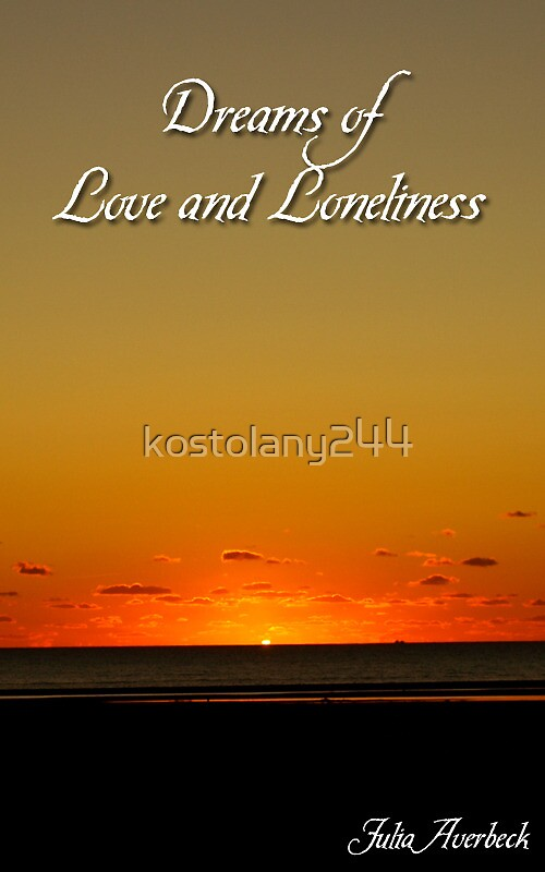 Dreams of Love and Loneliness by kostolany244