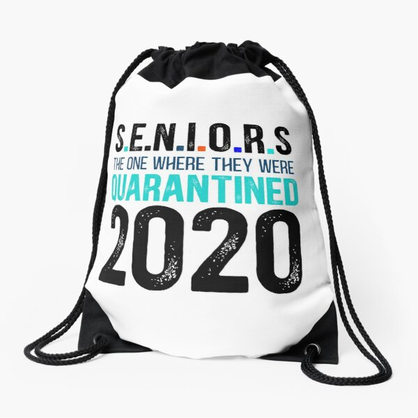 Seniors The One Where They Were Quarantined 2020 Funny Gift Drawstring Bag