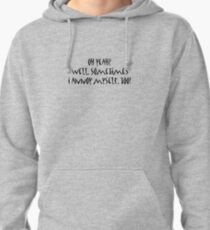 Annoying_T Shirt Pullover Hoodie