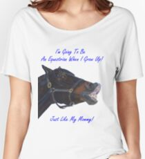 I'm Going To Be An Equestrian - Kids & Toddler T-Shirts & Clothing Women's Relaxed Fit T-Shirt