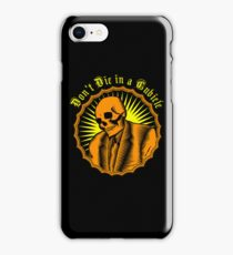 Don't Die in a Cubicle iPhone Case/Skin