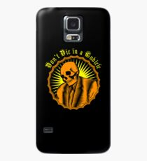 Don't Die in a Cubicle Case/Skin for Samsung Galaxy