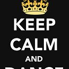 Keep Calm and Dance! - Crowned by RichieRiich