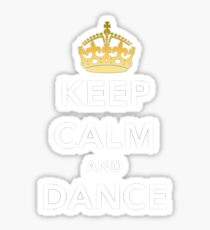 Keep Calm and Dance! - Crowned Sticker