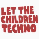 Let The Children Techno by Mrlagare456