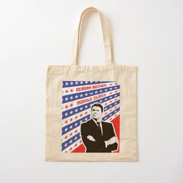Reagan Ruined the Middle Class Cotton Tote Bag