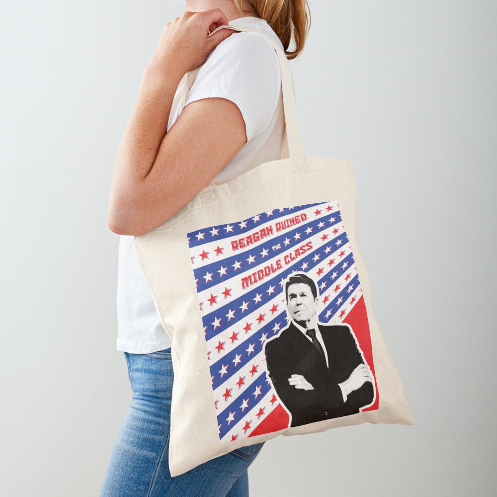 Reagan Ruined the Middle Class Tote Bag