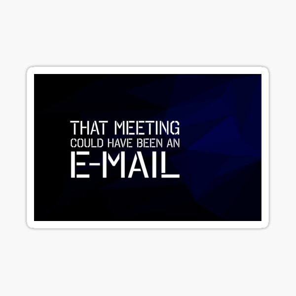 That meeting could have been an email Sticker