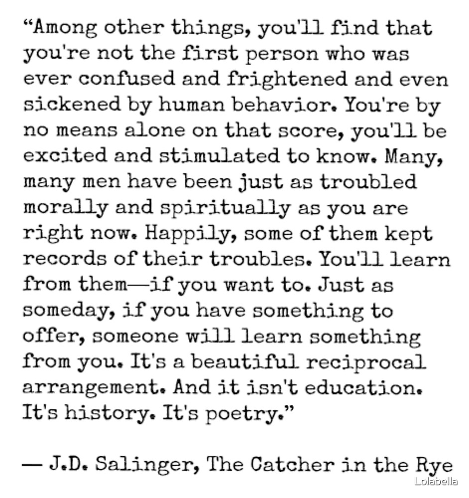 Catcher in the Rye Quote by Lolabella