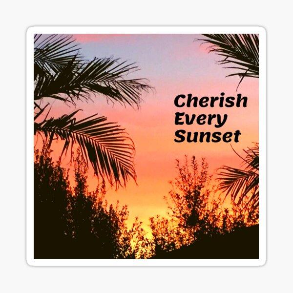 Cherish Every Sunset Sticker