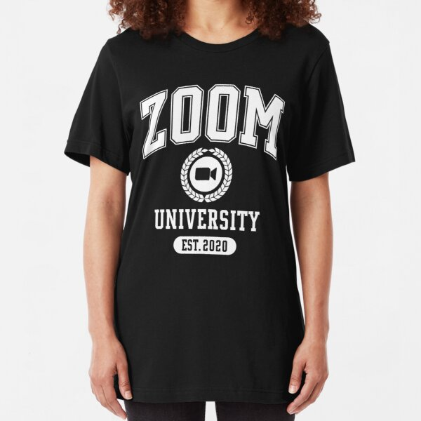 ZOOM UNIVERSITY Slim Fit T-Shirt