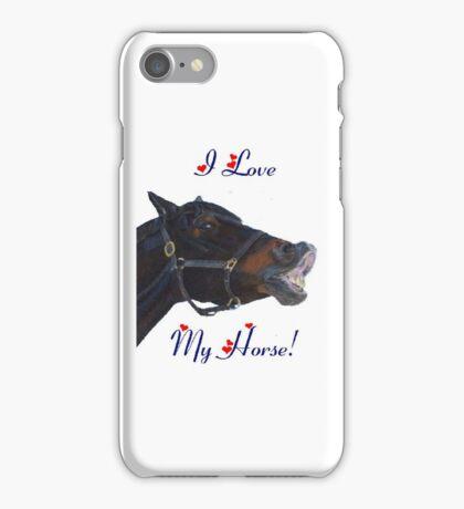 I Love My Horse! iPhone Case iPhone Case/Skin