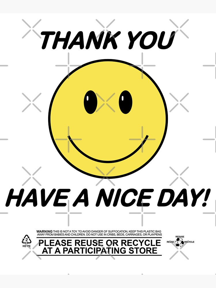 Thank You Have a Nice Day - Smiley Thank You Bag - (Bodega Style) Reproduction | Tote by countercolour