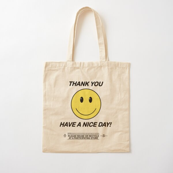 Thank You Have a Nice Day - Smiley Thank You Bag - (Bodega Style) Reproduction | Tote Cotton Tote Bag