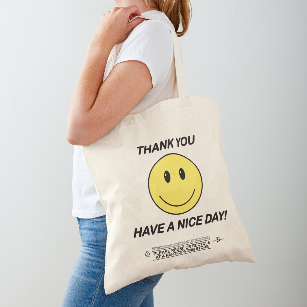 Thank You Have a Nice Day - Smiley Thank You Bag - (Bodega Style) Reproduction | Tote Tote Bag