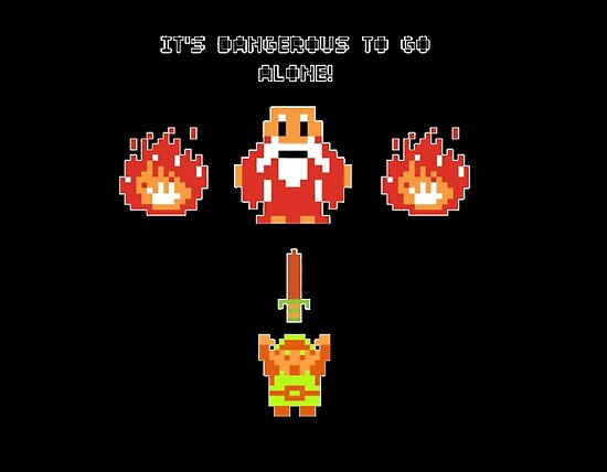 Image result for dangerous to go alone