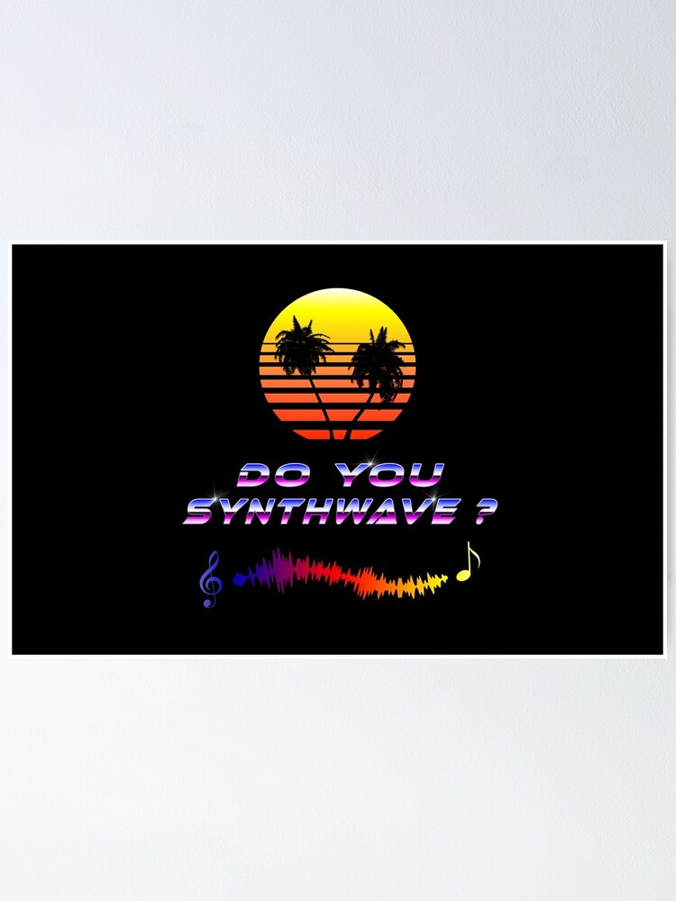 Alternate view of Do You Synthwave (with palm trees) Poster