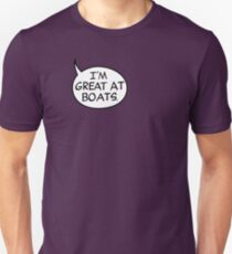 I'm Great at Boats Unisex T-Shirt