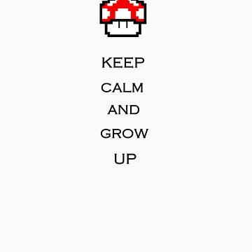 Keep Calm and Grow Up by StaceyN