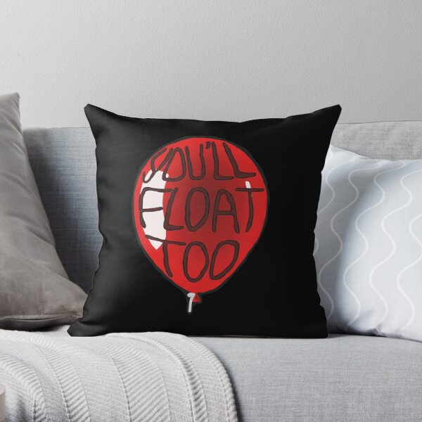 You'll Float Too Balloon IT Throw Pillow