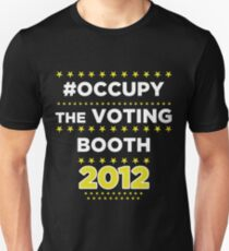 #Occupy the Voting Booth Unisex T-Shirt