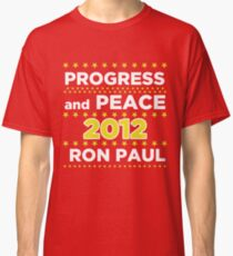 Progress and Peace - Ron Paul for President 2012 Classic T-Shirt