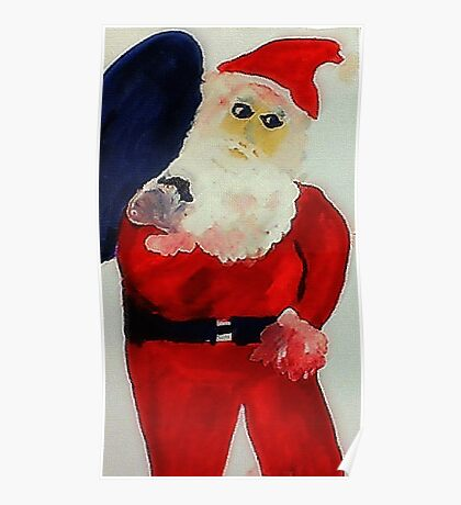 Santa Claus is ready, have you been bad or good? watercolor Poster