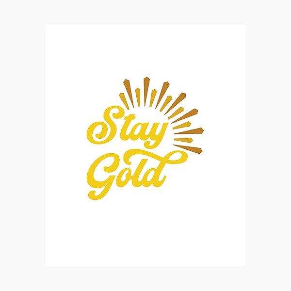Stay Gold Sunburst Photographic Print