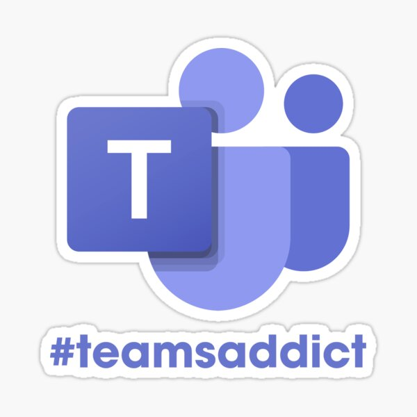 Microsoft Teams #teamsaddict Sticker