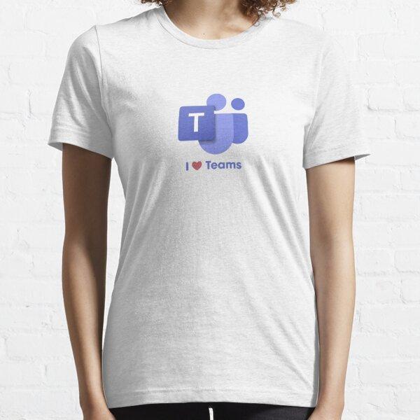 I Love Microsoft Teams Essential T-Shirt