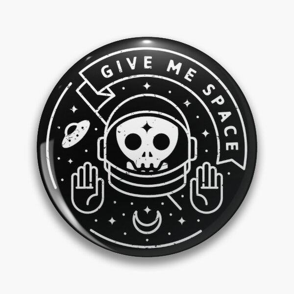 Give Me Space Pin