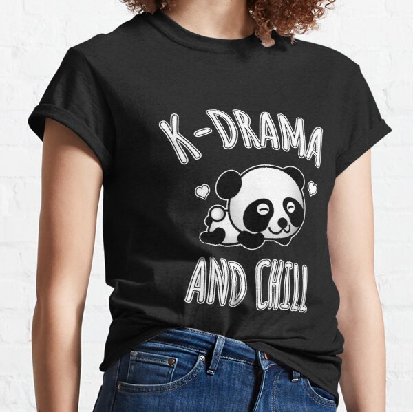 K-Drama And Chill Classic T-Shirt