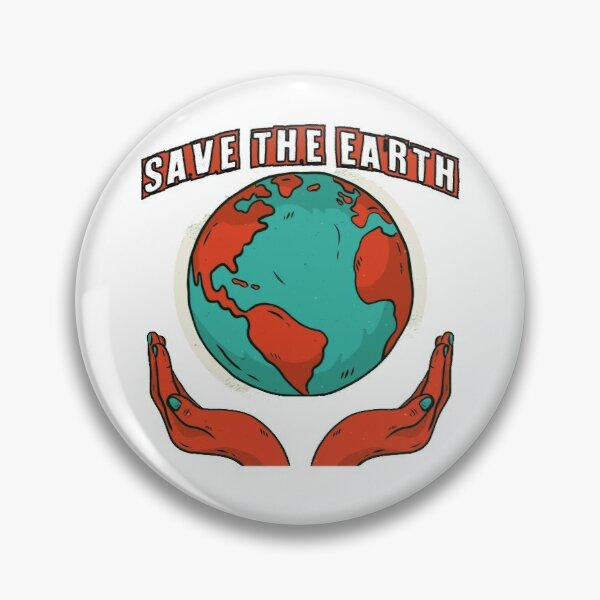 SAVE THE EARTH HAPPY EARTH DAY Pin