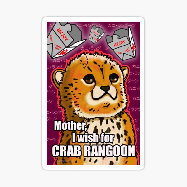 Mother I Wish For Crab Rangoon Sticker By Crizltron Redbubble