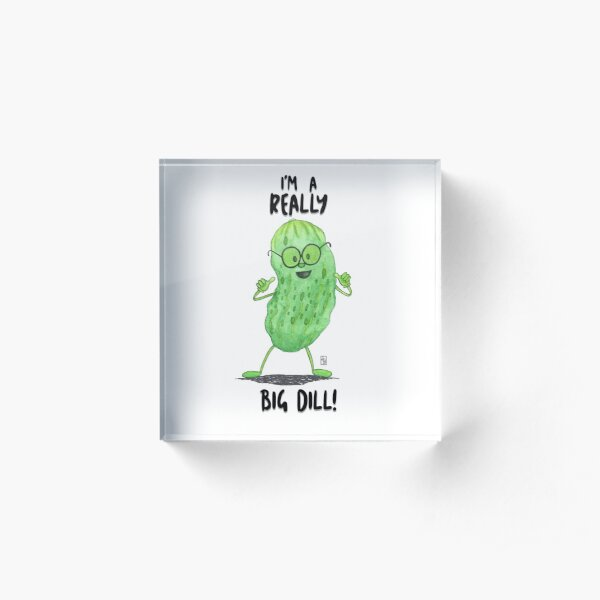 Big Dill Acrylic Block