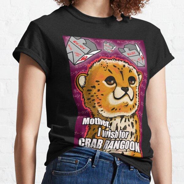 Mother, I wish for Crab Rangoon Classic T-Shirt