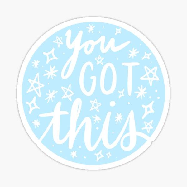 You Got This Sticker