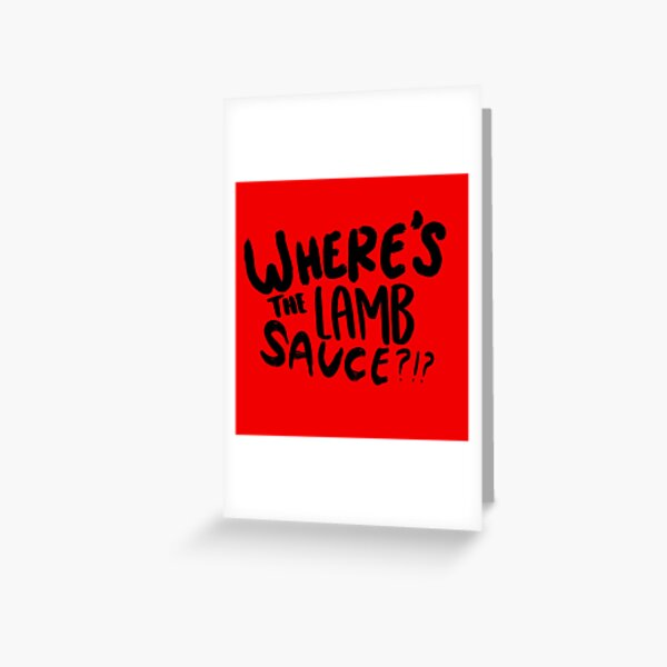 where's the lamb sauce? (gordon ramsay)  Greeting Card