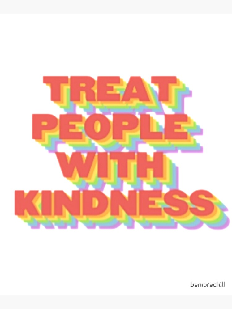 TREAT PEOPLE WITH KINDNESS (HARRY STYLES) by bemorechilI