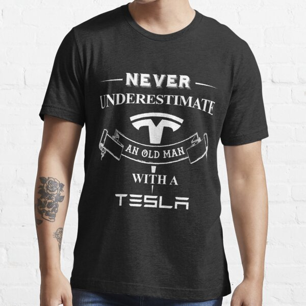 Never Underestimate An Old Man With A Tesla Essential T-Shirt