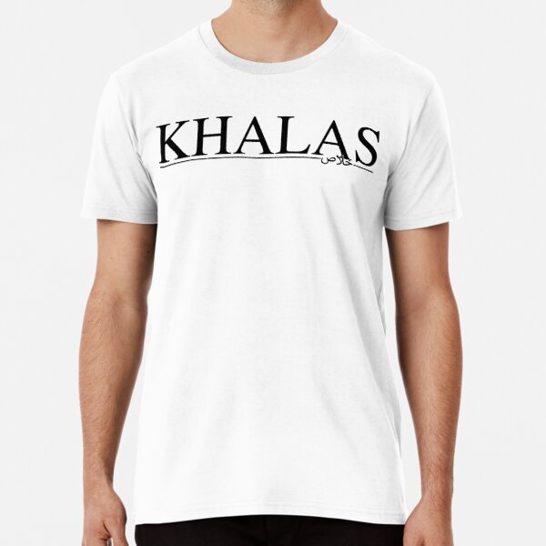 Khalas Arabic Quote Premium T-Shirt