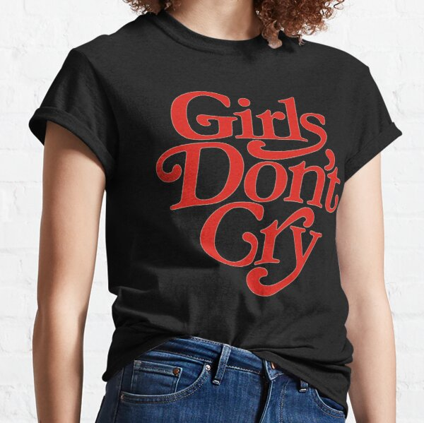 Girls don't cry - title of calligraphy lettering typography text quotes Classic T-Shirt