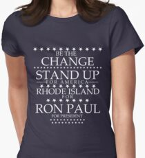 """Be The Change- Stand Up For America"" Rhode Island for Ron Paul Women's Fitted T-Shirt"