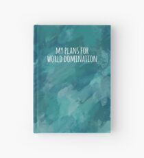 My Plans for World Domination Watercolour Notebook Hardcover Journal