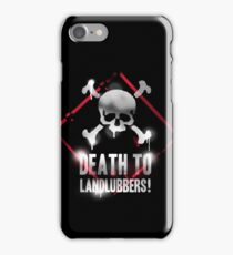 Death To Landlubbers iPhone iPhone Case/Skin