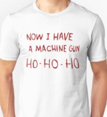 Now I Have a Machine Gun T-Shirt