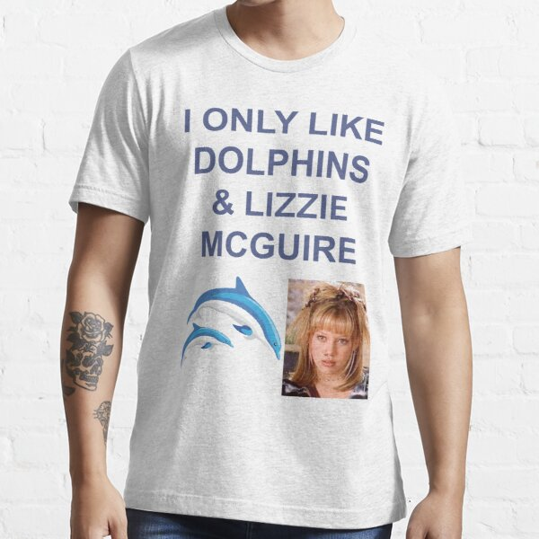 I ONLY LIKE DOLPHINS AND LIZZIE MC GUIRE Essential T-Shirt