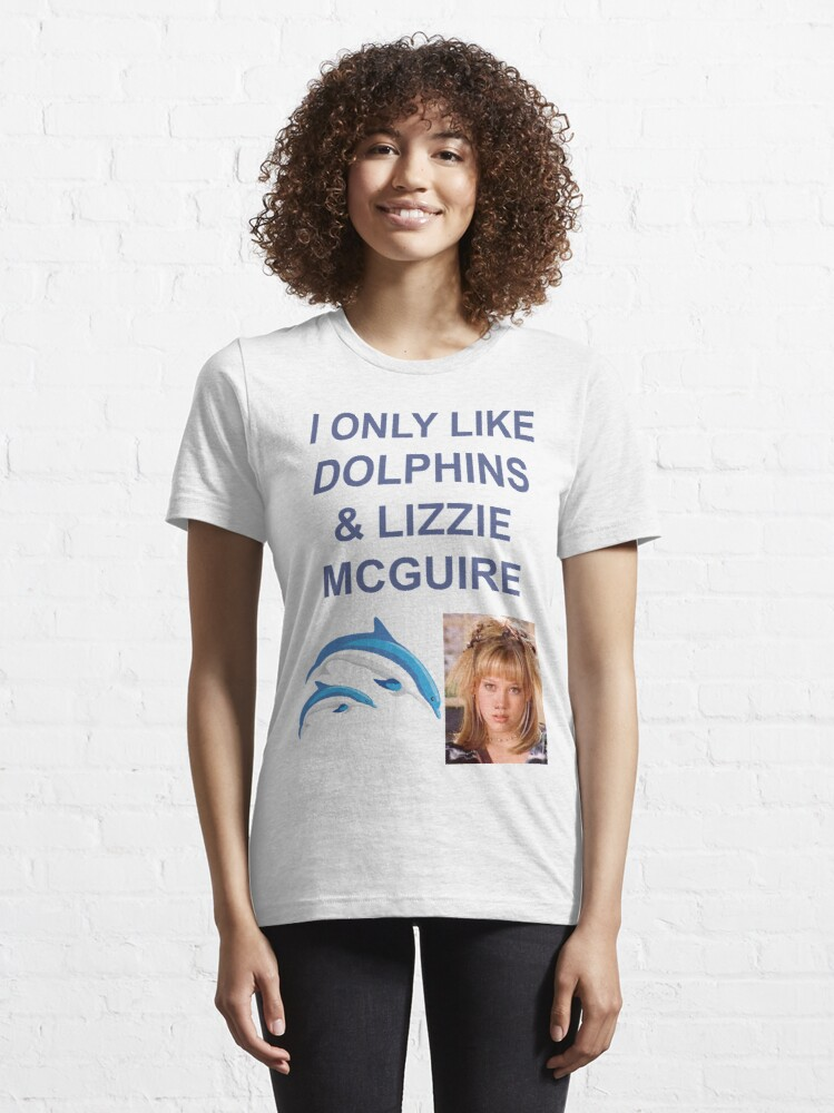 Alternate view of I ONLY LIKE DOLPHINS AND LIZZIE MC GUIRE Essential T-Shirt